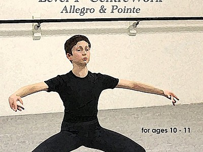 ro &Demonstration of Complete Vaganova Level 1 Centre Work, Alleg Pointe - Syllabus